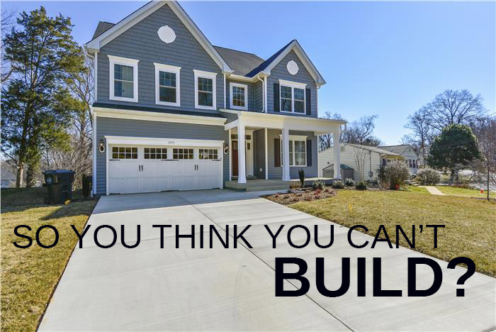 so-you-think-you-can't-build